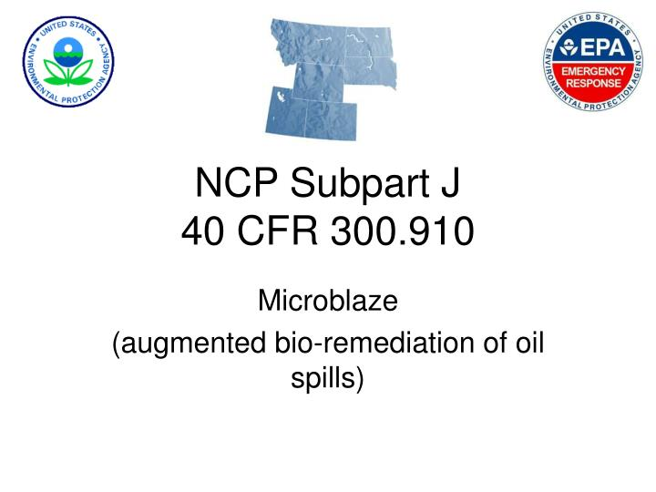 Ncp subpart j 40 cfr 300 910