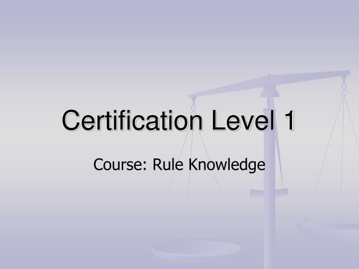 certification level 1 n.