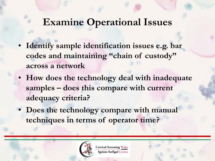 Examine Operational Issues