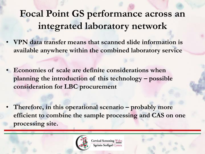 Focal Point GS performance across an integrated laboratory network