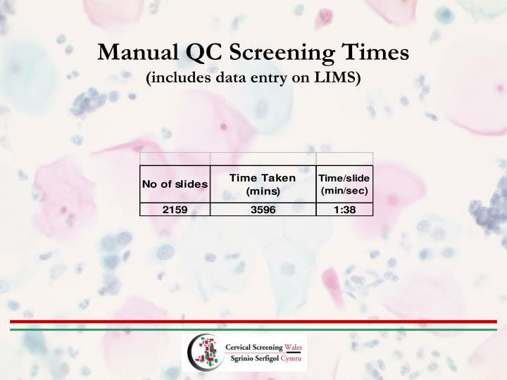 Manual QC Screening Times