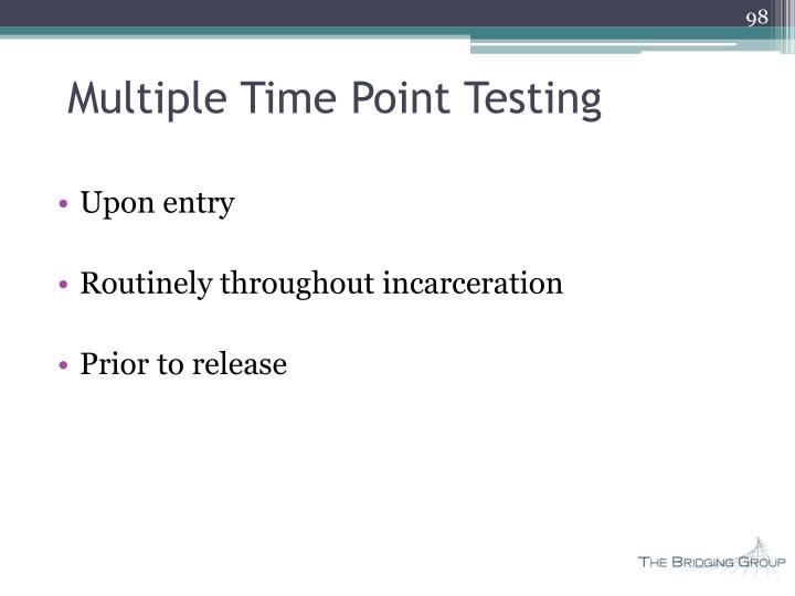 Multiple Time Point Testing