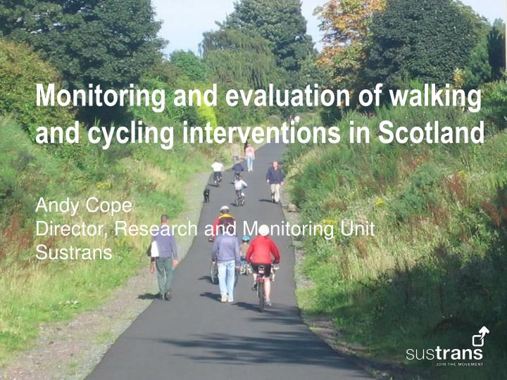 Monitoring and evaluation of walking and cycling interventions in Scotland