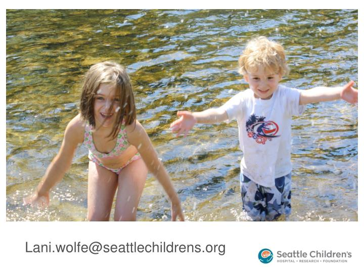 Lani.wolfe@seattlechildrens.org