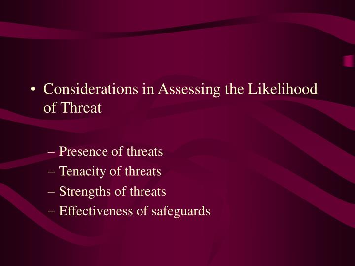 Considerations in Assessing the Likelihood of Threat
