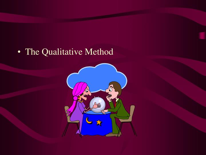 The Qualitative Method