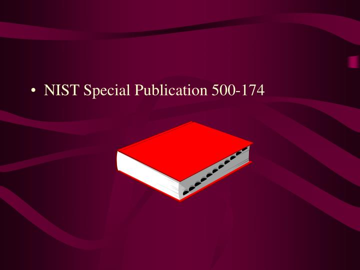 NIST Special Publication 500-174