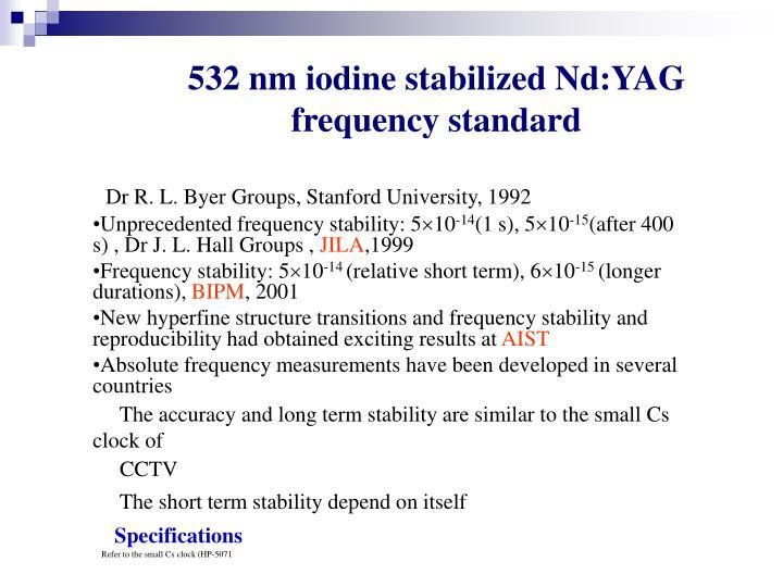 532 nm iodine stabilized Nd:YAG