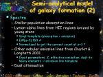semi analytical model of galaxy formation 2
