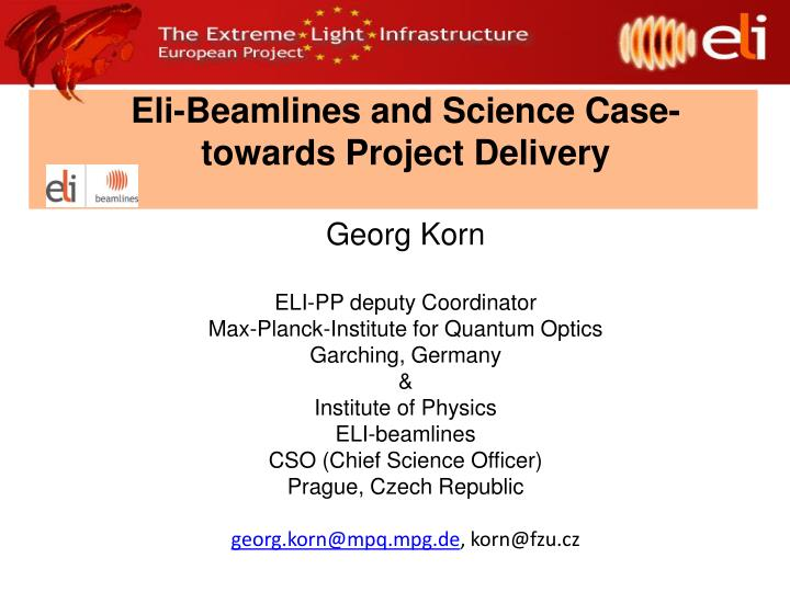 PPT - Eli-Beamlines and Science Case-towards Project
