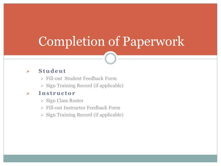 Completion of Paperwork