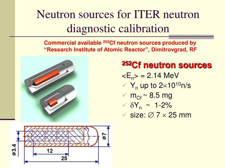Neutron sources for ITER neutron diagnostic calibration