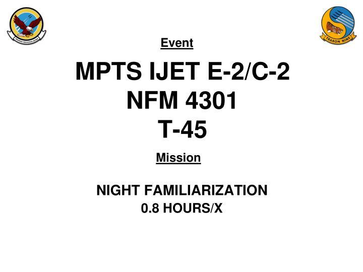 mpts ijet e 2 c 2 nfm 4301 t 45