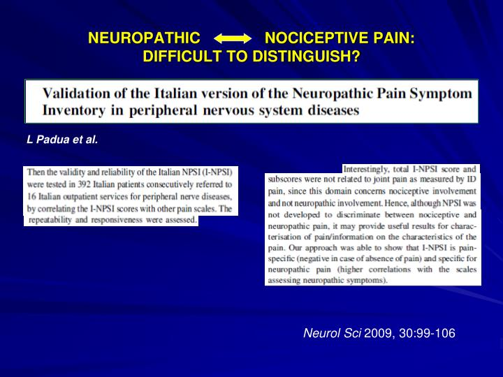 NEUROPATHIC               NOCICEPTIVE PAIN:
