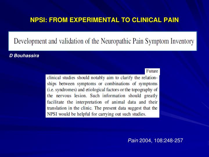 NPSI: FROM EXPERIMENTAL TO CLINICAL PAIN