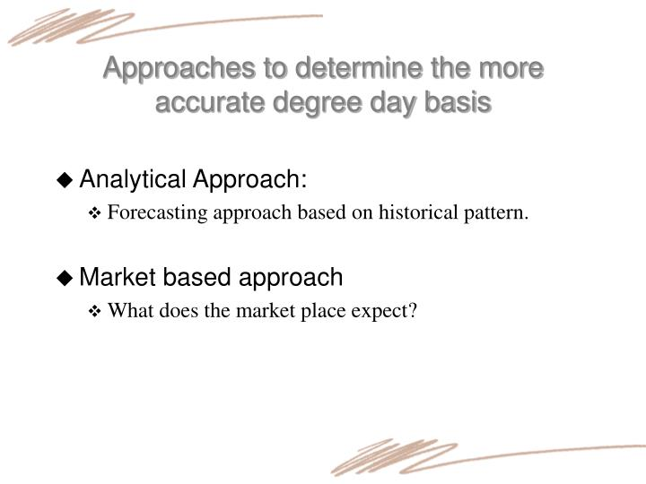 Approaches to determine the more accurate degree day basis