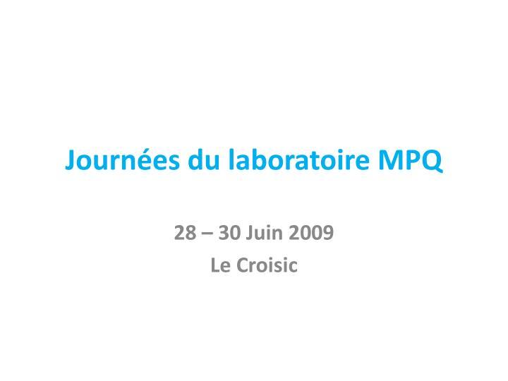 Journ es du laboratoire mpq
