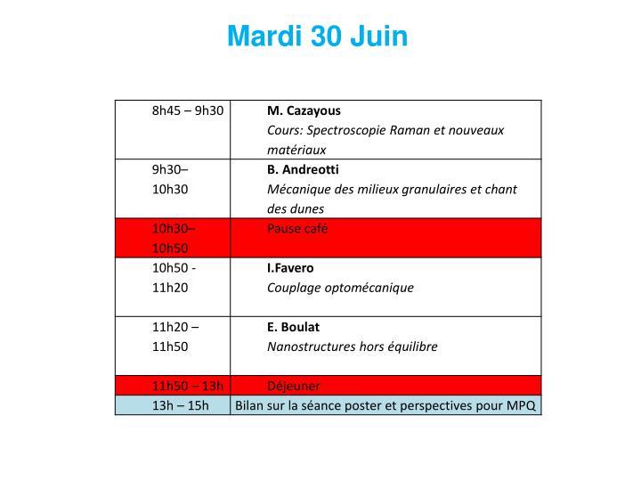 Mardi 30 Juin