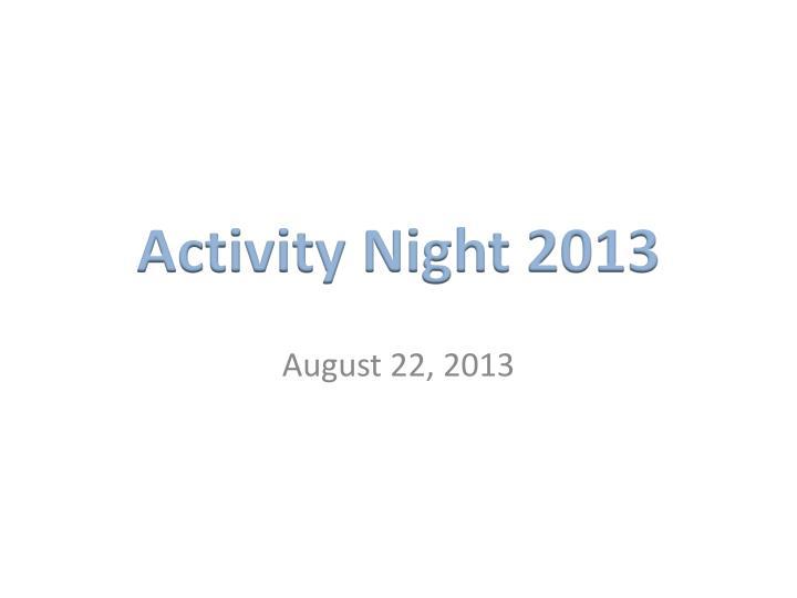 Activity night 2013