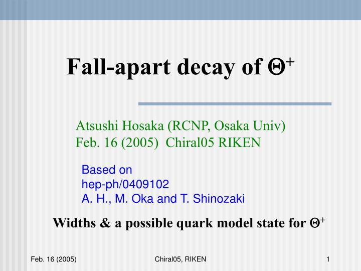 fall apart decay of q n.