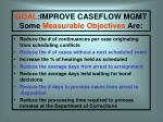 goal improve caseflow mgmt some measurable objectives are