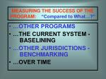 measuring the success of the program compared to what
