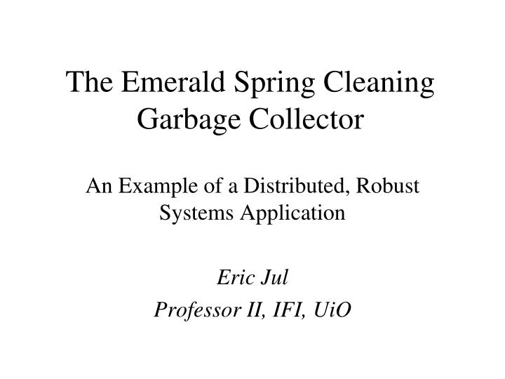 the emerald spring cleaning garbage collector n.