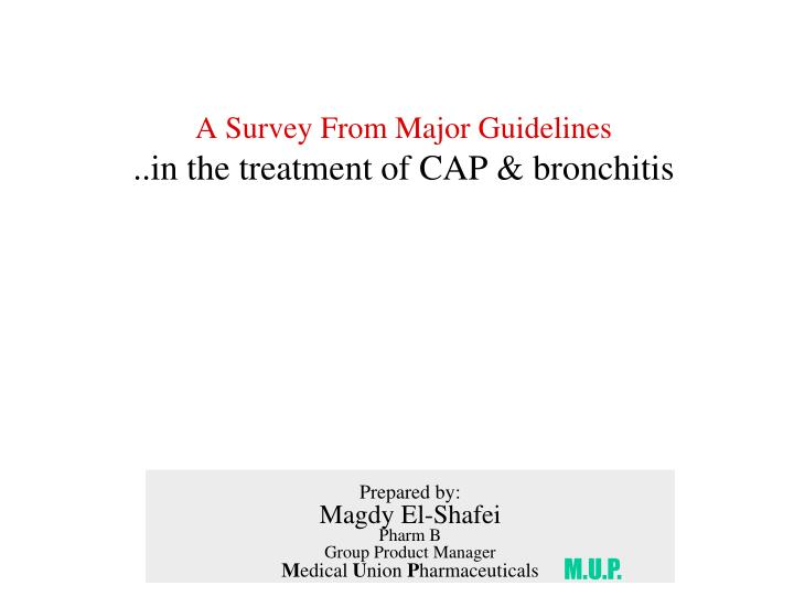 A survey from major guidelines in the treatment of cap bronchitis
