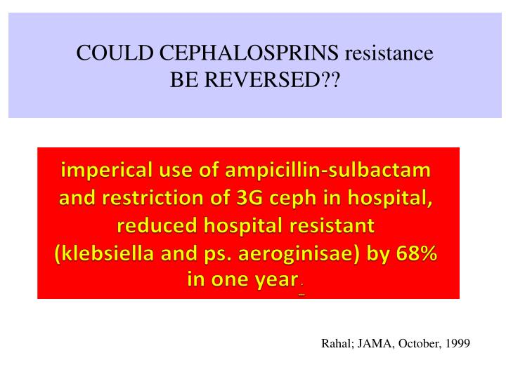 COULD CEPHALOSPRINS resistance