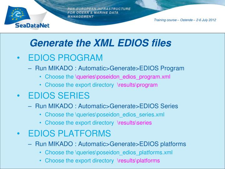 Generate the XML EDIOS files