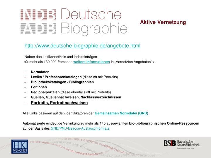 Die Deutsche Biographie –                                 Aktive Vernetzung
