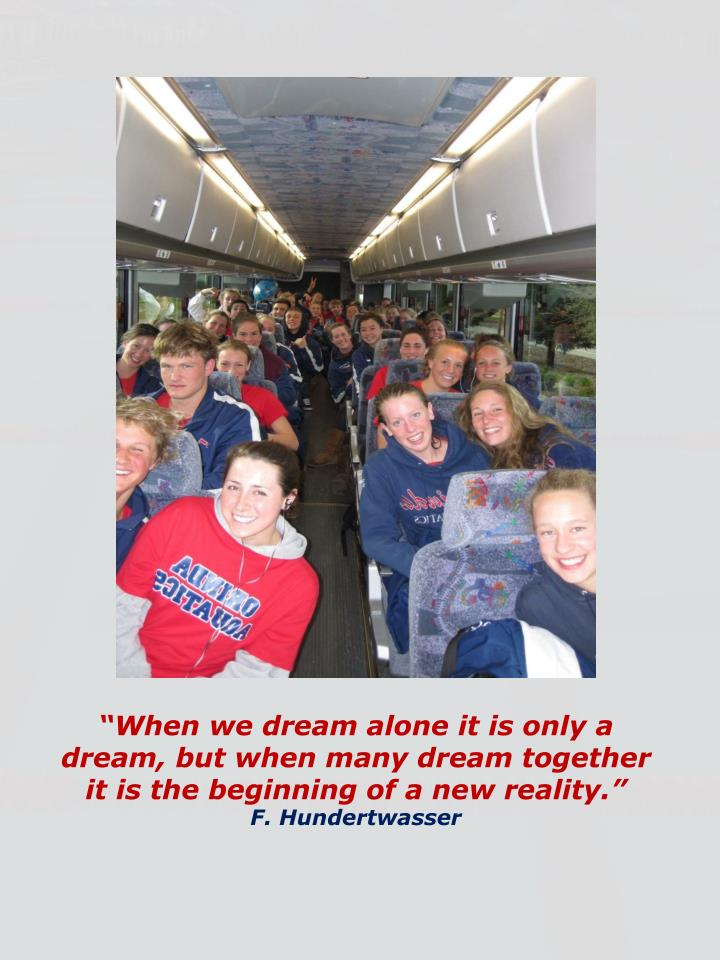 """""""When we dream alone it is only a dream, but when many dream together it is the beginning of a new reality."""""""