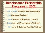 renaissance partnership progress in 2002