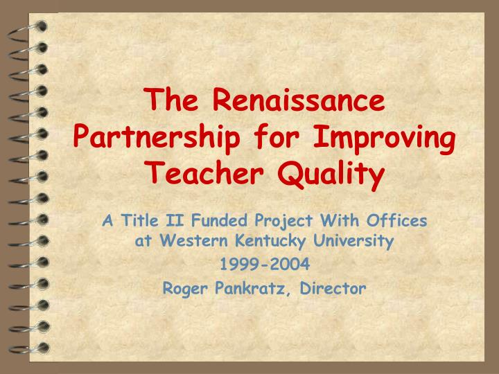 the renaissance partnership for improving teacher quality n.