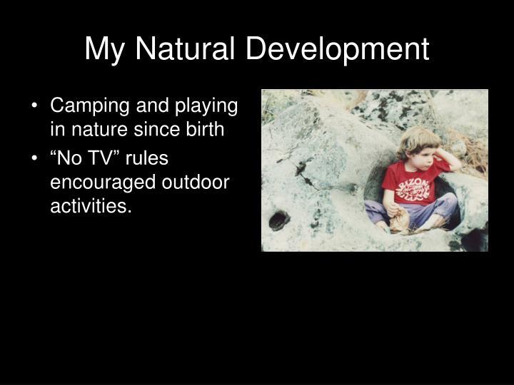 My natural development