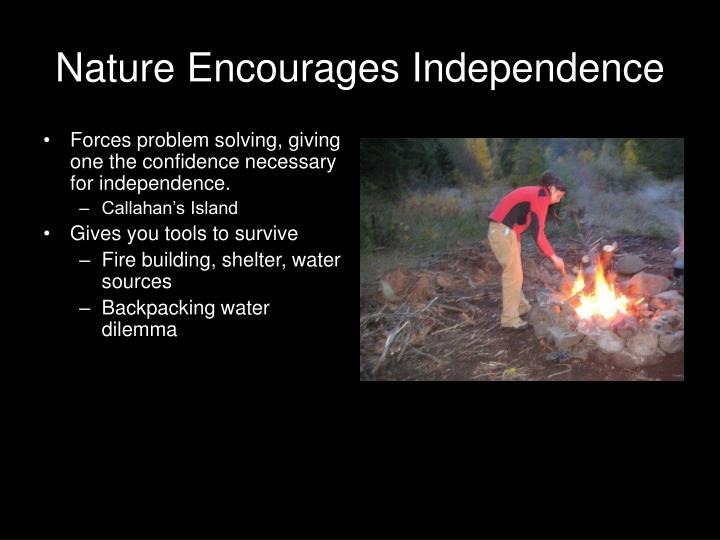 Nature Encourages Independence