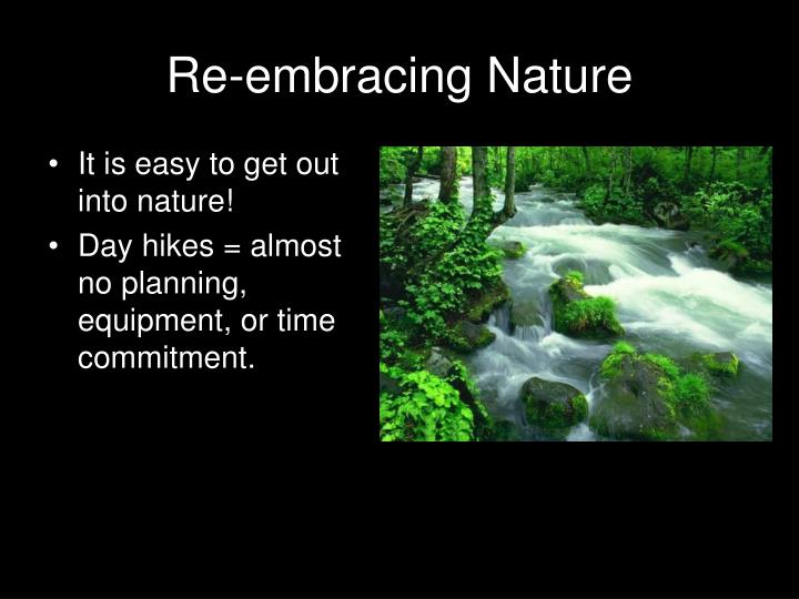Re-embracing Nature