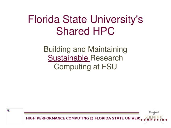 Florida State University's Shared HPC