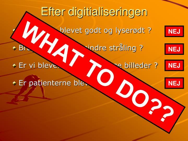 Efter digitialiseringen