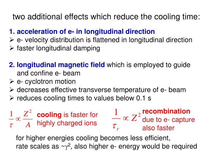 two additional effects which reduce the cooling time:
