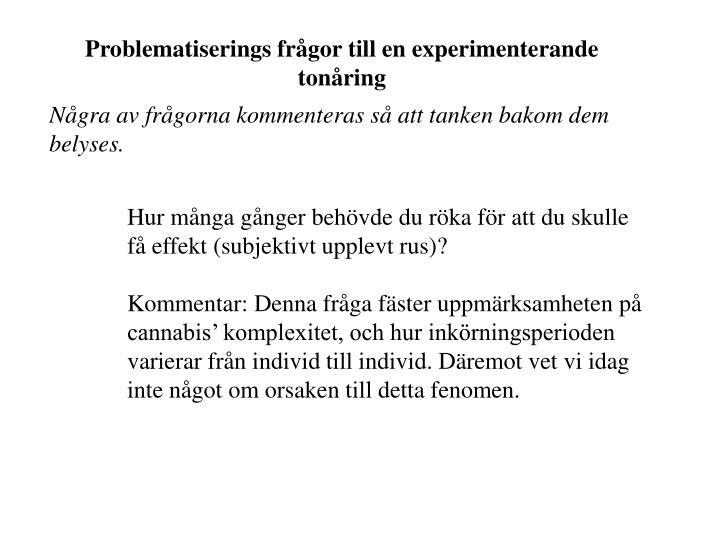 Problematiserings frågor till en experimenterande tonåring