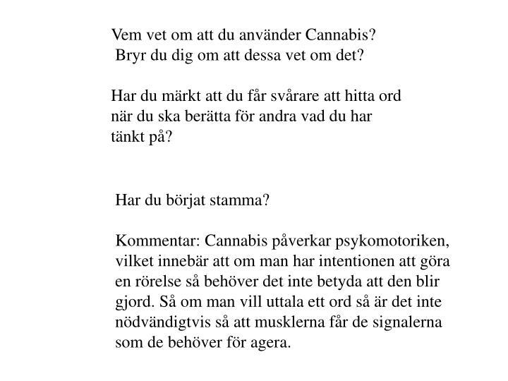Vem vet om att du använder Cannabis?