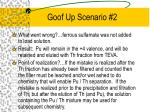 goof up scenario 2