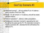 goof up scenario 3