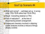 goof up scenario 4