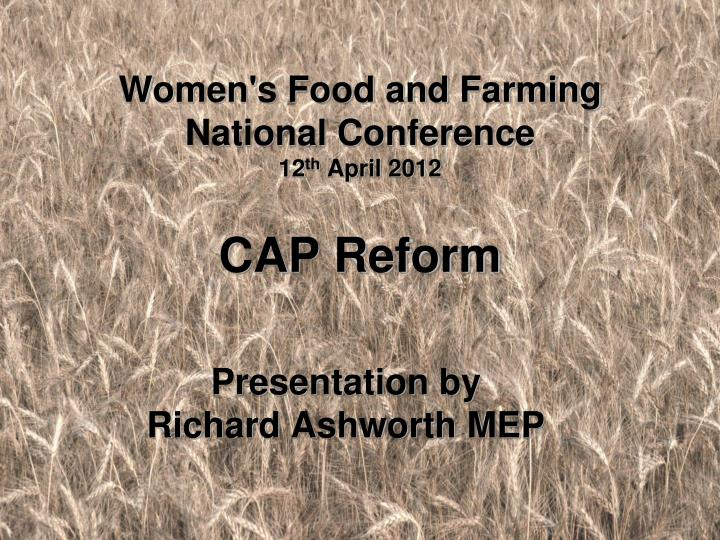 women s food and farming national conference 12 th april 2012 cap reform n.