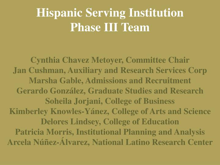 Hispanic serving institution phase iii team