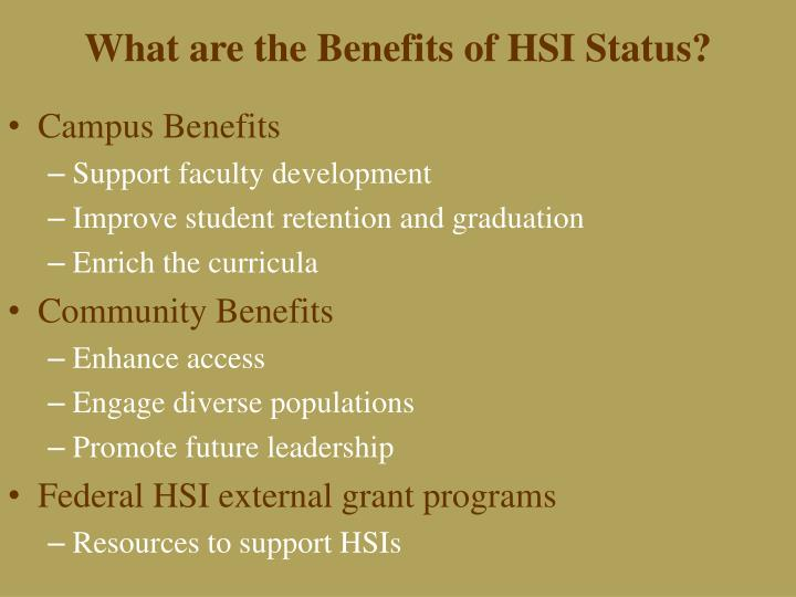 What are the Benefits of HSI Status?