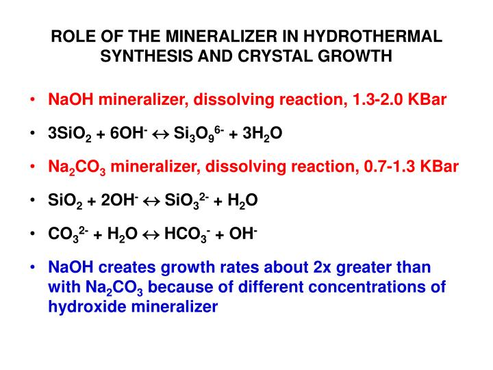 ROLE OF THE MINERALIZER IN HYDROTHERMAL SYNTHESIS AND CRYSTAL GROWTH