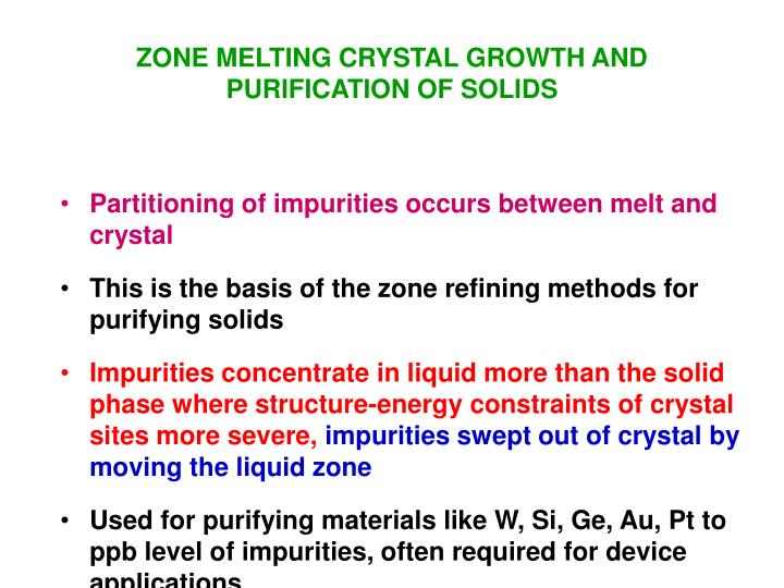 ZONE MELTING CRYSTAL GROWTH AND PURIFICATION OF SOLIDS